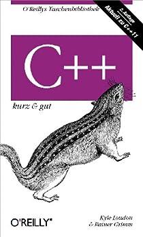 C++ kurz & gut von [Loudon, Kyle, Grimm, Rainer]