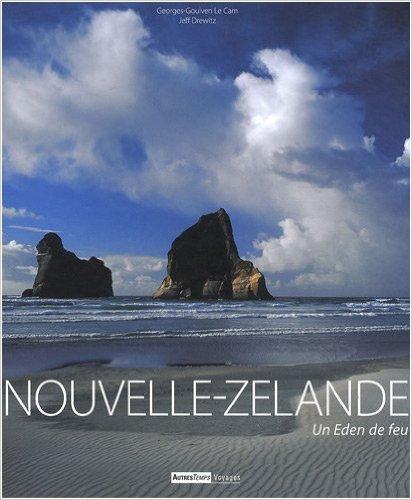 Nouvelle-Zlande : Un Eden de feu de Georges-Goulven Le Cam ,Jeff Drewitz ( 7 fvrier 2009 )