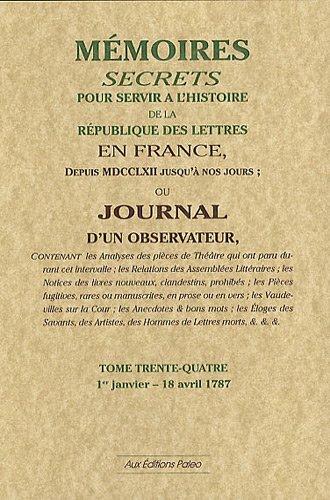 Mémoires secrets ou Journal d'un observateur : Tome 34, 1er janvier-18 avril 1787