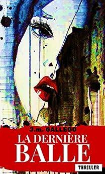 LA DERNIÈRE BALLE par [Gallego, J.m.]