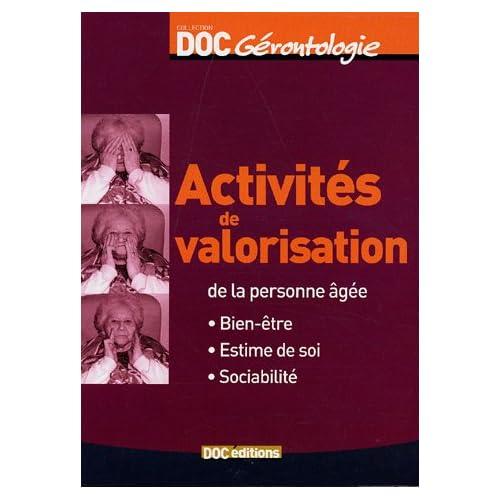 Activités de valorisation de la personne âgée : Bien-être, Estime de soi, Sociabilité