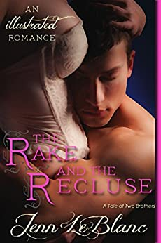 The Rake and The Recluse: a romance novel with photographs (Lords Of Time Series Book 1) (English Edition) par [LeBlanc, Jenn]
