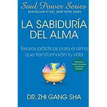 La Sabiduria del Alma (Soul Wisdom; Spanish edition): Tesoros practicos para el alma que transformaran s (Atria Espanol)