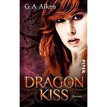 Dragon Kiss: Roman (Dragons 1)