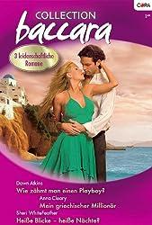 Collection Baccara Band 0272: Wie zähmt man einen Playboy? / Heisse Blicke - heisse Nächte? / Mein griechischer Millionär /