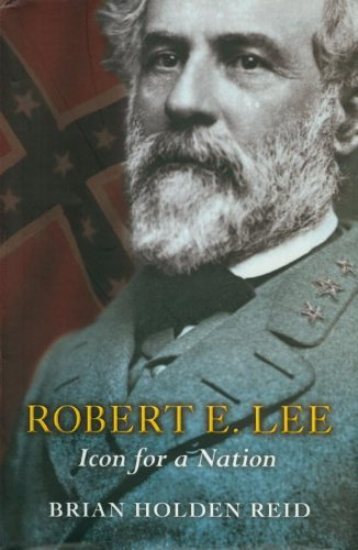Robert E. Lee: Icon for a Nation by Brian Holden Reid (2007-09-30)