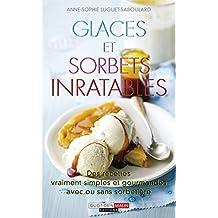 Glaces et sorbets inratables: Des recettes vraiment simples et gourmandes,  avec ou sans sorbetière