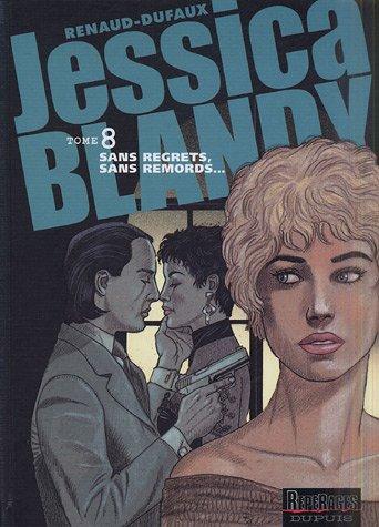 Jessica Blandy, Tome 8 : Sans regrets, sans remords. par Jean Dufaux