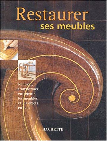 Restaurer ses meubles par R. de Conejo Viloria