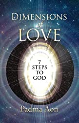 The Dimensions of Love: 7 Steps to Divine Love.