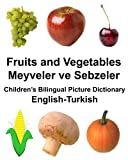 English-Turkish Fruits and Vegetables/Meyveler ve Sebzeler Children's Bilingual Picture Dictionary (FreeBilingualBooks.com)