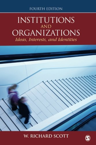 Institutions and Organizations: Ideas, Interests, and Identities: Volume 4 por W. Richard Scott