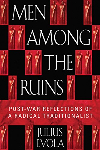 Men Among the Ruins: Post-War Reflections of a Radical Traditionalist (English Edition)