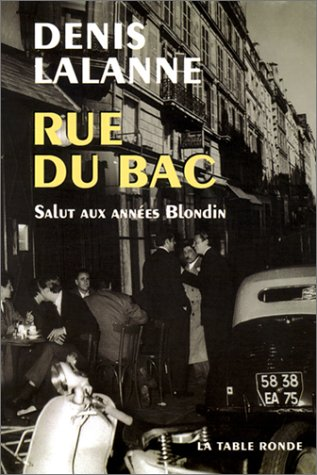 Rue du bac. Salut aux années Blondin par Denis Lalanne