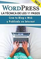 Crea sitios web en WordPress sin programar - Guía en Español paso a pasoSi quieres crear tu sitio web o blog y no tienes conocimientos esta es la guía que estabas buscando. WordPress – La técnica de los 11 pasos, es una sencilla y práctica guía que t...