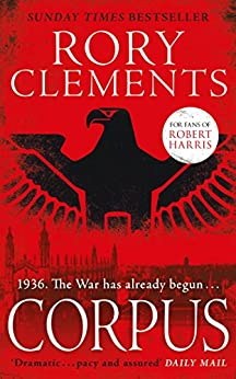 Corpus: A gripping spy thriller for fans of Robert Harris's MUNICH by [Clements, Rory]