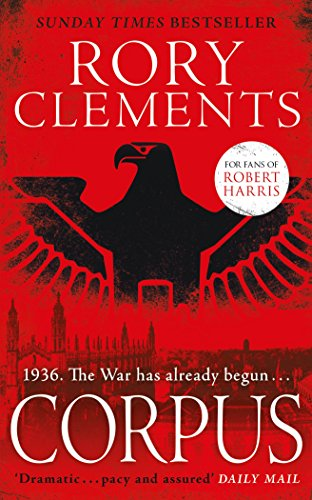 Corpus: A gripping spy thriller for fans of Robert Harris's MUNICH por Rory Clements