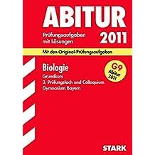 Abitur 2011 Biologie. Gymnasium Bayern. Grundkurs Prüfungsaufgaben mit Lösungen