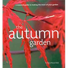 The Autumn Garden: A Seasonal Guide to Making the Most of Your Garden