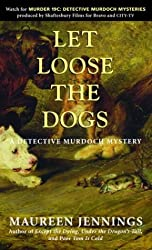 Let Loose the Dogs (Detective Murdoch Mysteries)