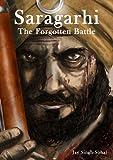 Saragarhi: The Forgotten Battle