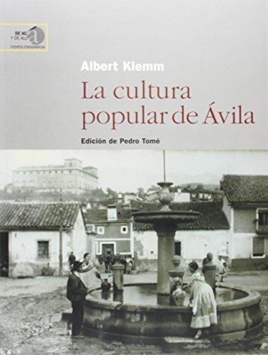 La cultura popular de Ávila (De acá y de allá. Fuentes etnográficas) por Albert Klemm