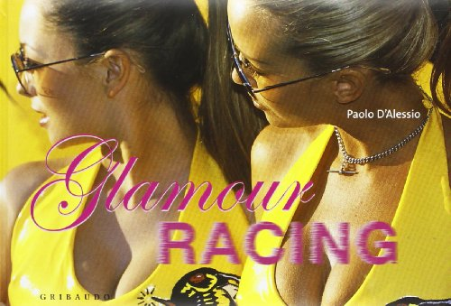 Glamour racing. Ediz. illustrata por Paolo D'Alessio