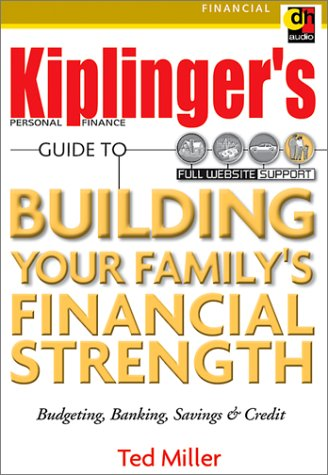 Kiplinger's Personal Finance Guide to Building Your Family's Financial Strength: Budgeting, Banking, Savings & Credit