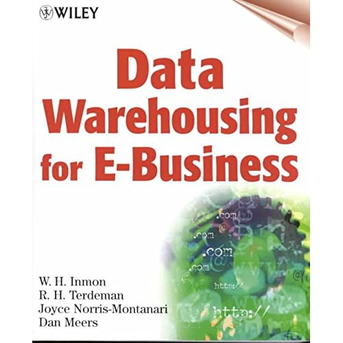 [(Data Warehousing for E-Business)] [By (author) William H. Inmon ] published on (September, 2001)