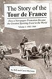 Image de The Story of the Tour de France Volume 1: 1903 - 1964 (English Edition)