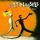Songtexte von Les Tit' Nassels - Deux trois trucs