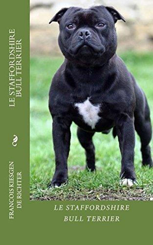 le staffordshire bull terrier: chiens de race par francois kiesgen de richter