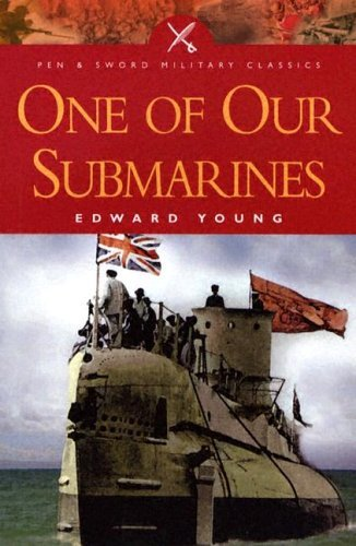 One of Our Submarines (Pen & Sword Military Classics) by Edward Young (2004-09-30)