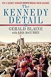 The Kennedy Detail: JFK's Secret Service Agents Break Their Silence