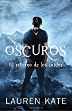 Oscuros: El Retorno de Los Caidos: Spanish-Language Ed Of: Unforgiven: A Fallen Novel
