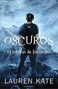 Oscuros: El Retorno de Los Caidos: Spanish-Language Ed Of: Unforgiven: A Fallen Novel par Lauren Kate