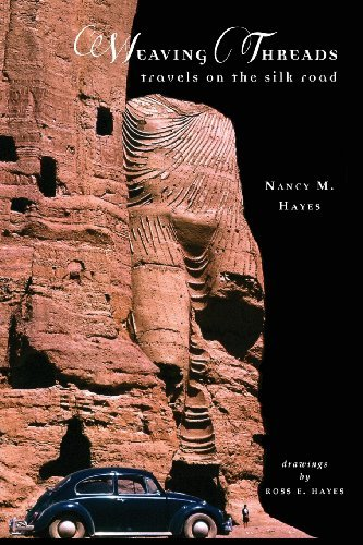 Weaving Threads: Travels on the Silk Road by Nancy M. Hayes (2013-04-17)