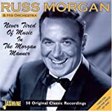 Songtexte von Russ Morgan and His Orchestra - Never Tired of Music in the Morgan Manner
