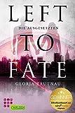 Left to Fate. Die Ausgesetzten von Gloria Trutnau