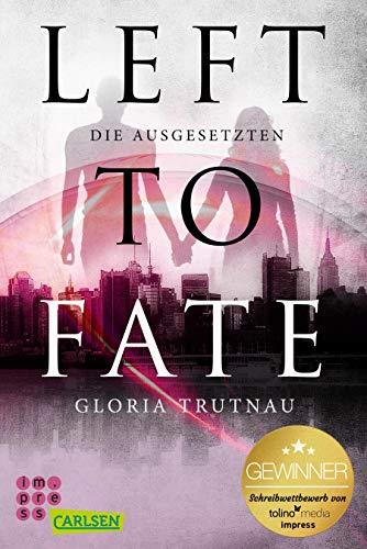 Buchseite und Rezensionen zu 'Left to Fate. Die Ausgesetzten' von Gloria Trutnau