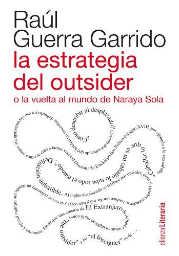 la-estrategia-del-outsider-o-la-vuelta-al-mundo-de-naraya-sola-alianza-literaria-al