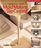 The Essential Guide to Mold Making & Slip Casting (Lark Ceramics Books)