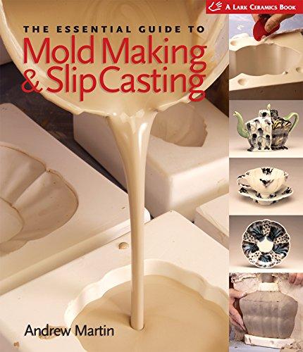 The Essential Guide to Mold Making & Slip Casting (Lark Ceramics Books)