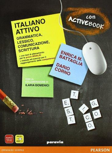 Italiano attivo. Per le Scuole superiori. Con DVD-ROM. Con espansione online