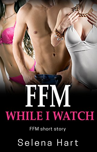 FFM While I Watch: First Time FFM Short Story (English Edition)