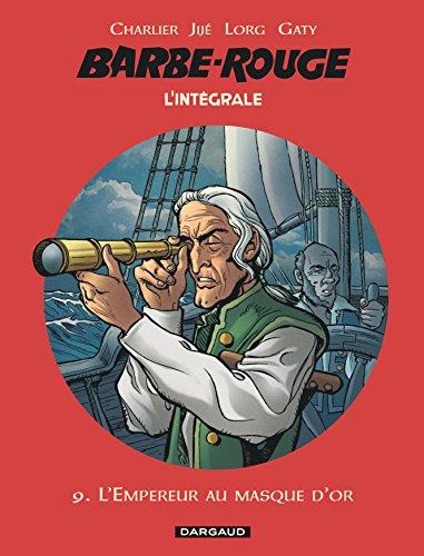 Barbe-Rouge - Intégrales - tome 9 - Empereur au masque d'or (L') par Charlier Jean-Michel