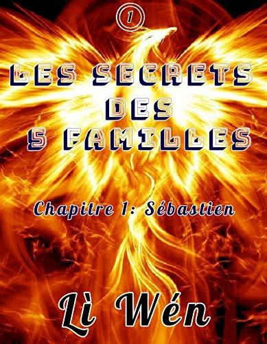 Couverture du livre Les secrets des 5 familles - Chapitre 1: Sébastien