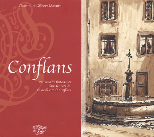 Conflans : Promenade historique par Chantal Maistre, Gilbert Maistre