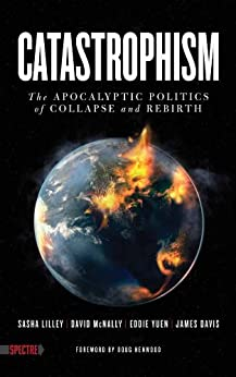 Catastrophism par [Lilley, Sasha & McNally, David]