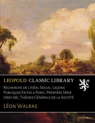 recherche-de-lideal-social-lecons-publiques-faites-a-paris-premiere-serie-1867-68-theorie-generale-d